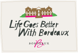 Life Goes Better With Bordeaux