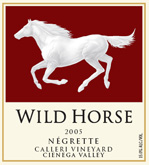 2005 Wild Horse 2007 Cienega Valley Calleri Vineyard Negrette